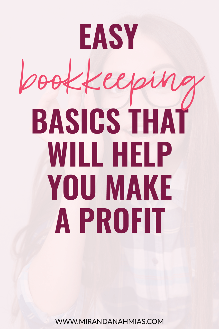 Have no idea where to start when it comes to your business finances? Here's a bookkeeping basics crash course, and my recommendations for how to deal with all things money in your biz. | Miranda Nahmias & Co. — Score New Clients and Explode Your Business with Systemized Marketing
