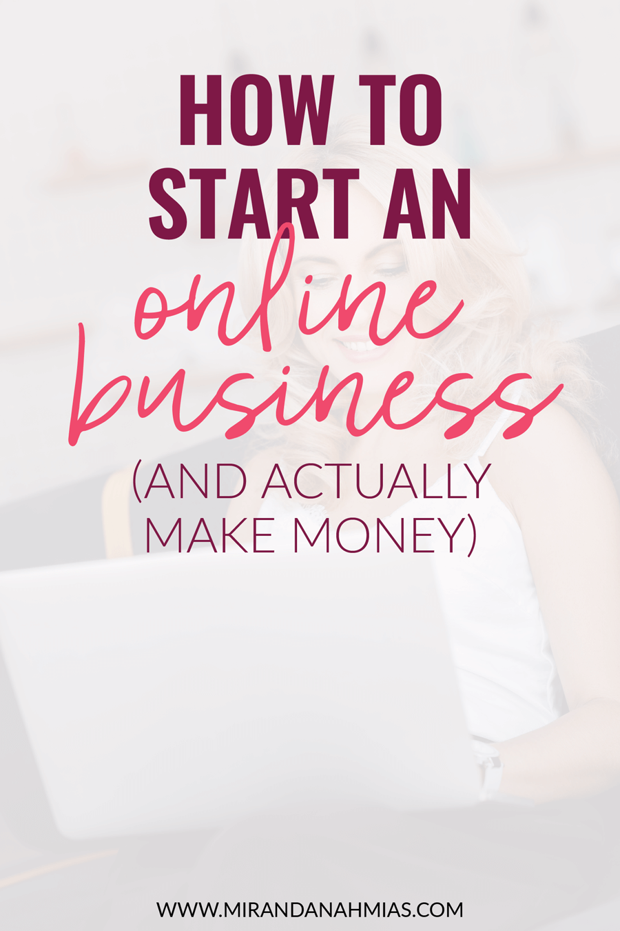 Curious about starting an online business? Here's how to do it AND guarantee that you'll actually make some money with it! | Miranda Nahmias & Co. — Score New Clients and Explode Your Business with Systemized Marketing