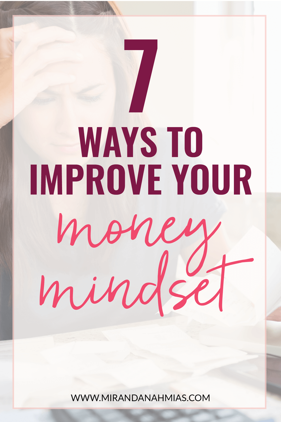 Struggling with money in your business? Here are 7 ways you can improve your money mindset as a female entrepreneur | Miranda Nahmias & Co. — Score New Clients and Explode Your Business with Systemized Marketing