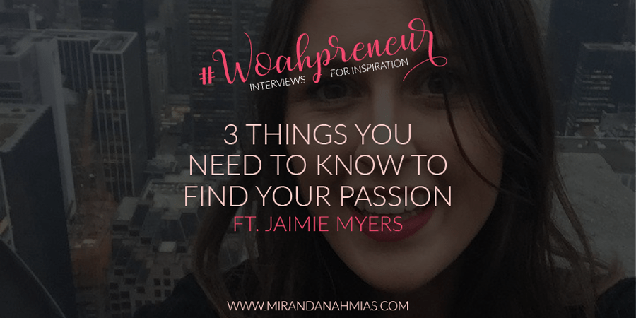3 Things You Need To Know To Find Your Passion