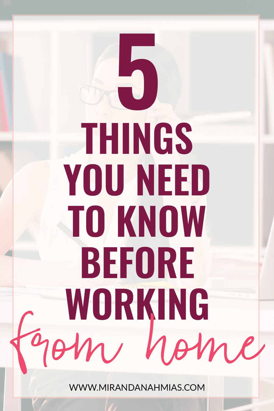 Thinking about working from home? Here are 5 things you should think about before making the leap. | Miranda Nahmias & Co. — Score New Clients and Explode Your Business with Systemized Marketing