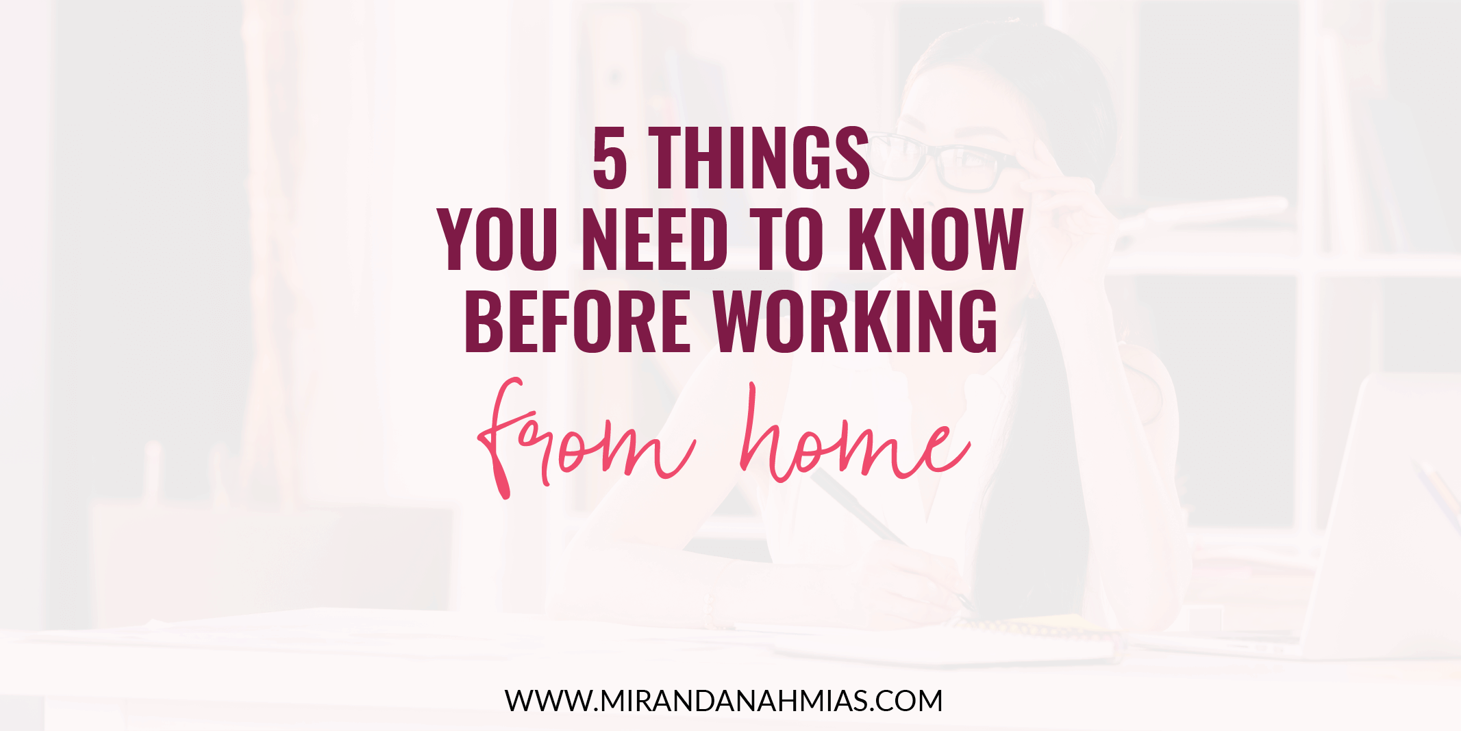 5 Things You Need To Know Before Working From Home