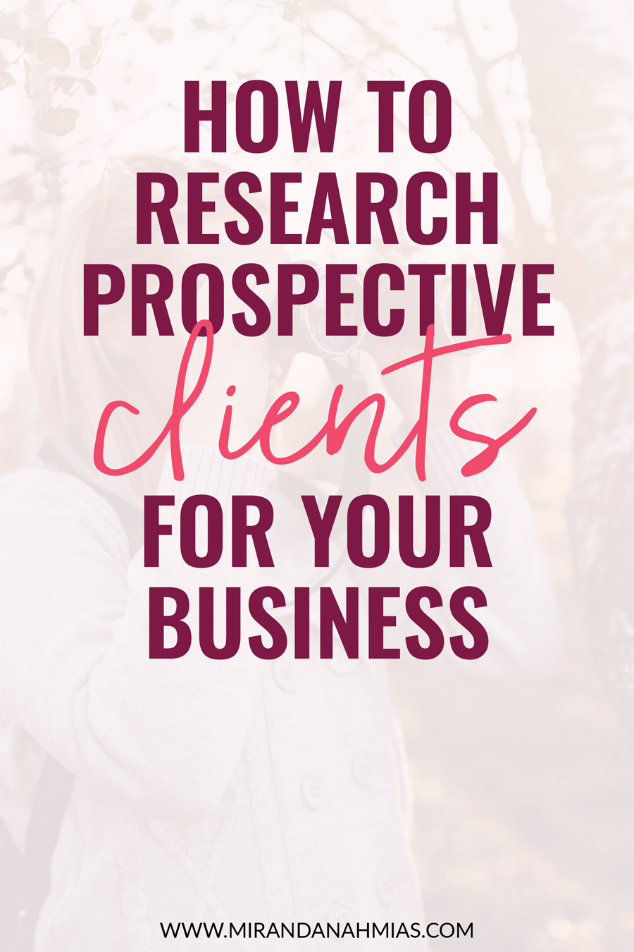 Before hopping on a discovery call with a prospective client, make sure to do your research first! Here's how to learn everything you need to know about them and uncover their pain points! | Miranda Nahmias & Co. — Score New Clients and Explode Your Business with Systemized Marketing