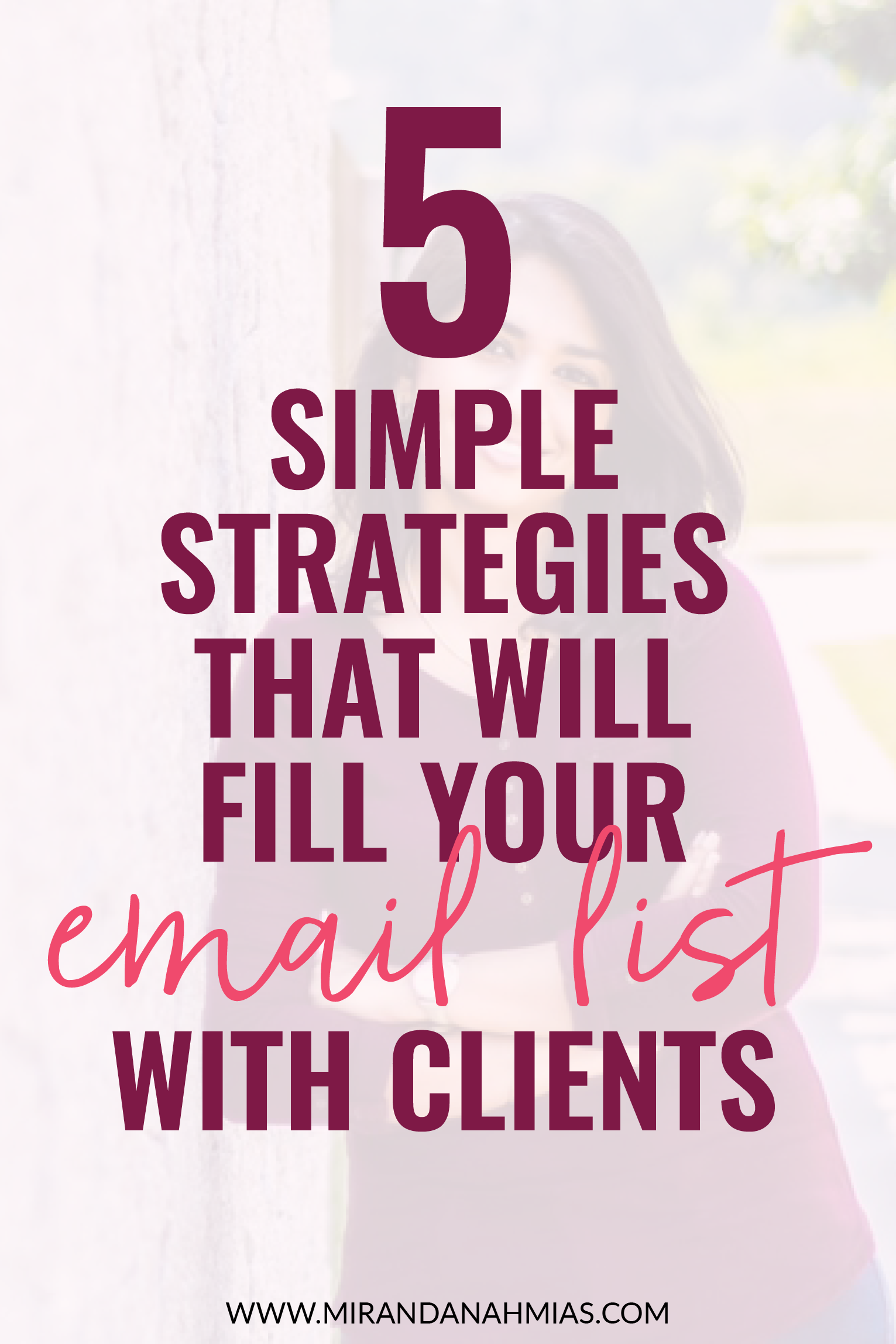 5 Simple Strategies That Will Fill Your Email List with Clients | Miranda Nahmias & Co. — Strategic Marketing for Female Online Service Providers