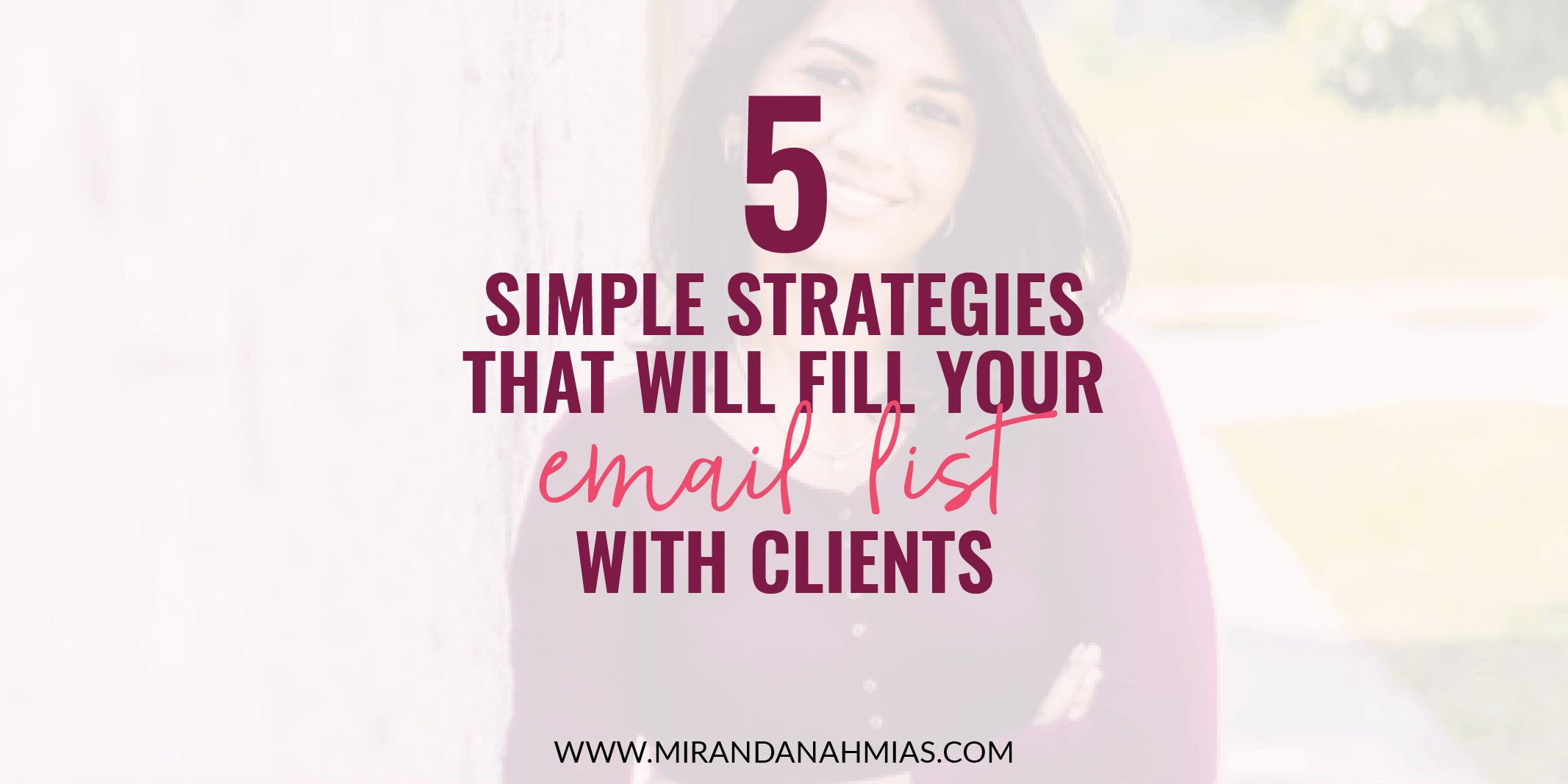 5 Simple Strategies That Will Fill Your Email List With Clients