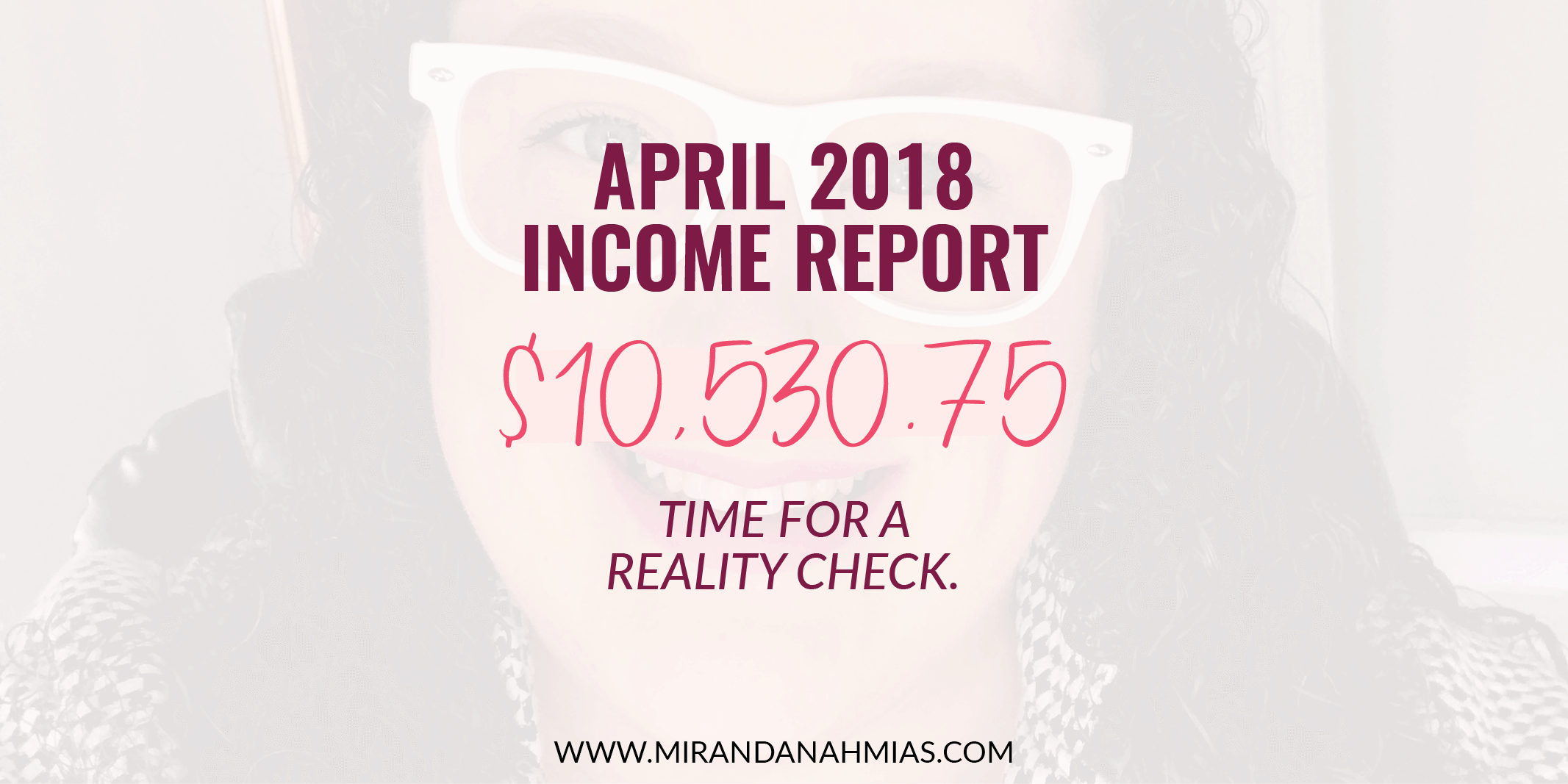 My April 2018 Income Report: Time For A Reality Check