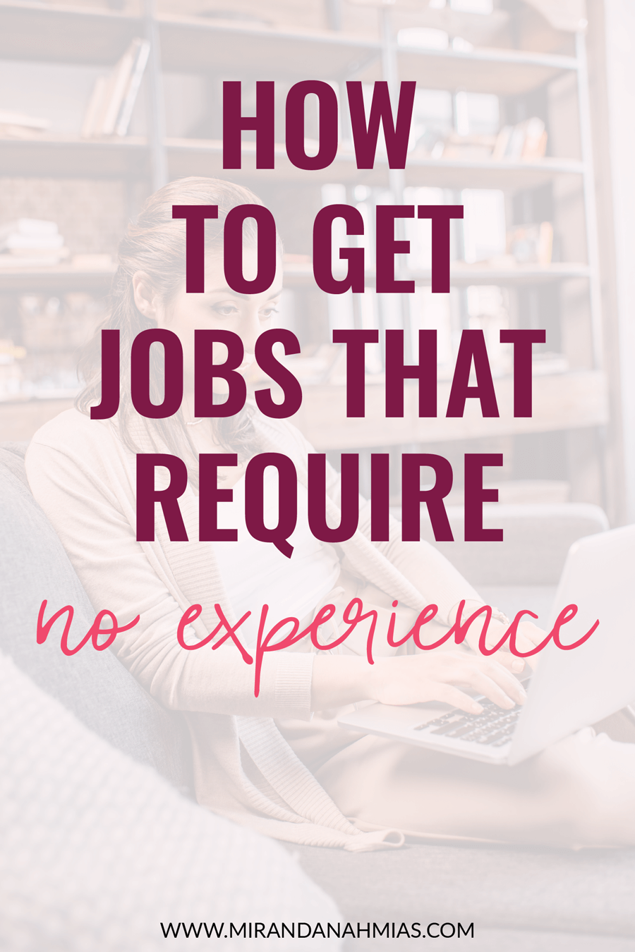 Thinking about starting your own online business but have no experience? Don't worry! Here are 3 ways to get jobs that require NO experience | Miranda Nahmias & Co. — Systematic Marketing for Female Online Service Providers