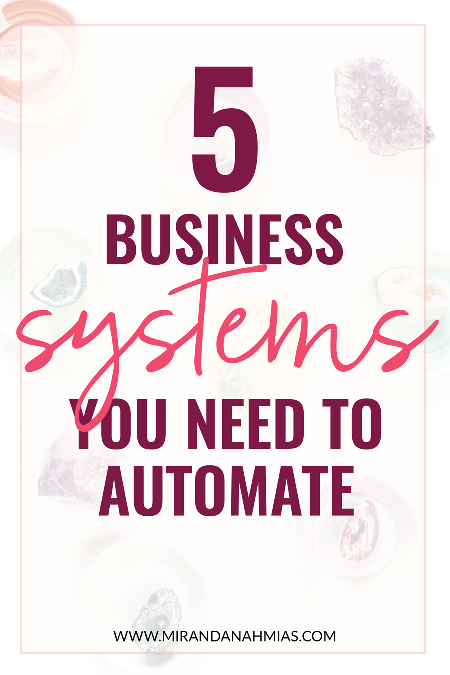 5 Business Systems You NEED to Be Automating! | Miranda Nahmias & Co. Systematic Marketing for Female Service Providers