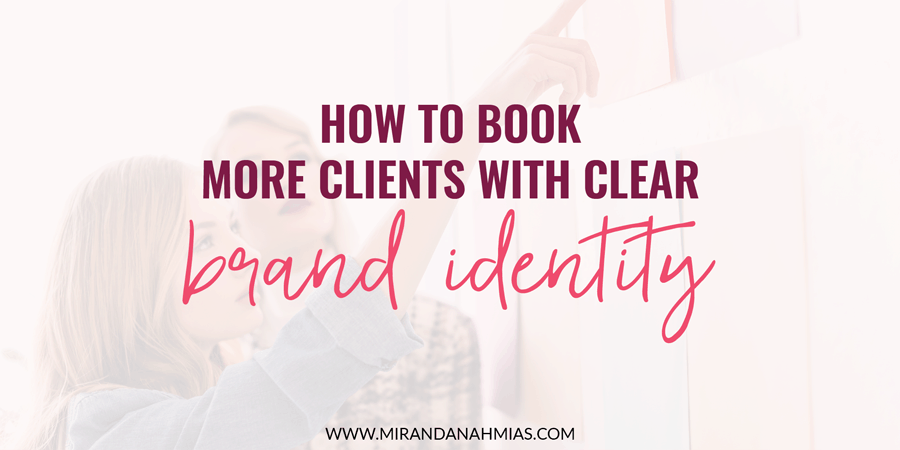 How To Book More Clients With Clear Brand Identity