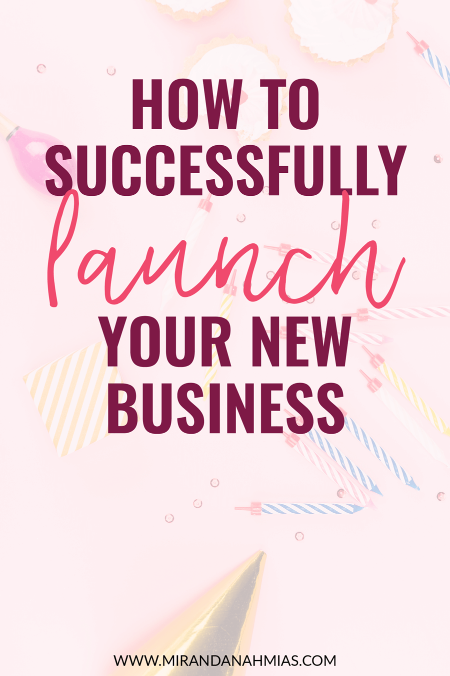Looking to start a new business? Make sure you LAUNCH it. Follow this 5-step launch plan to make sure you unveil your brand-new business with a bang! | Miranda Nahmias & Co. Systematic Marketing #launch #business #startup #entrepreneur