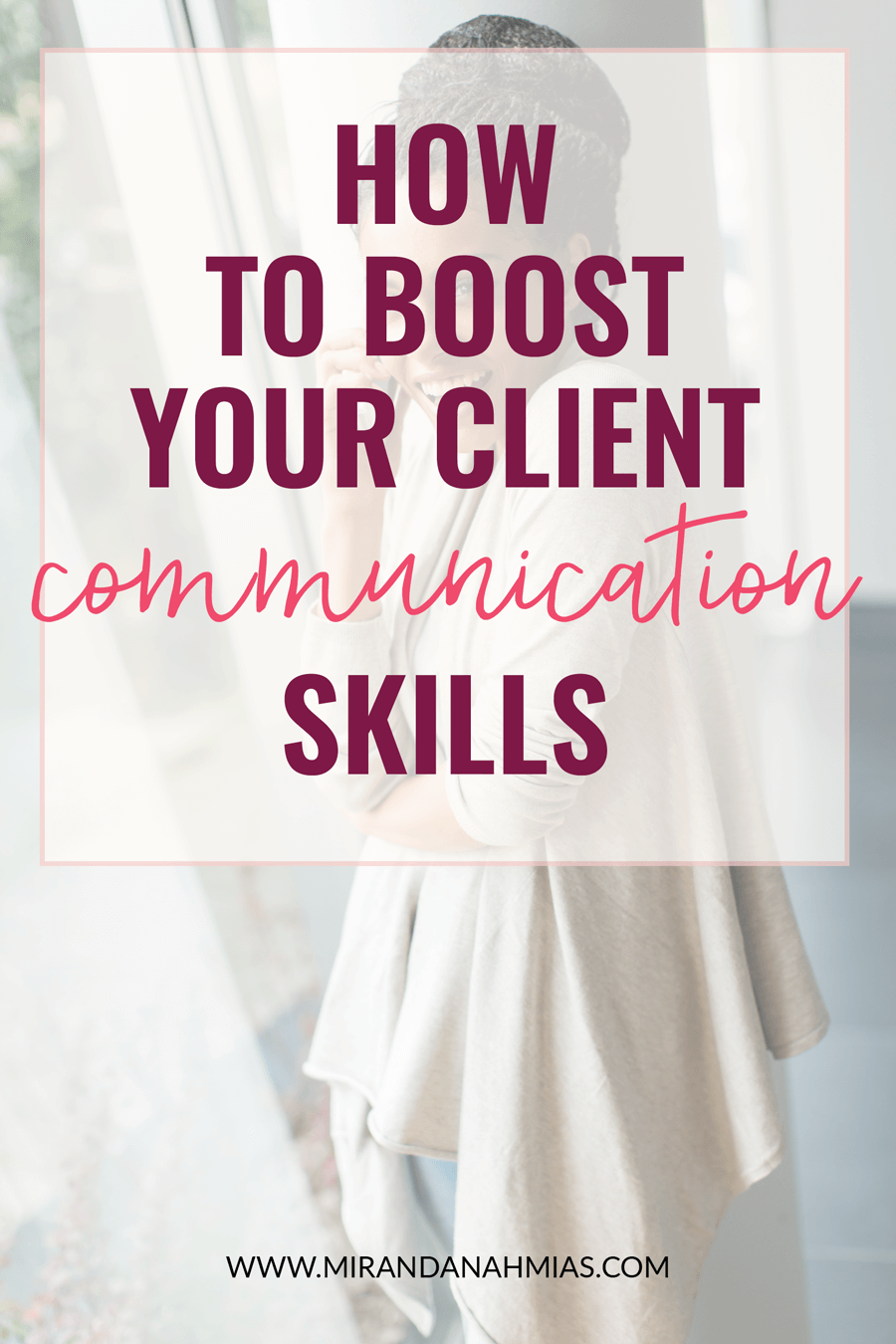 How to Boost Your Client Communication Skills | Miranda Nahmias & Co. Systematic Marketing for Female Service Providers
