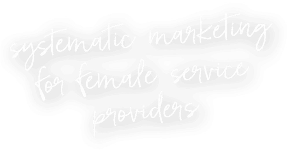Systematic Marketing For Female Service Providers