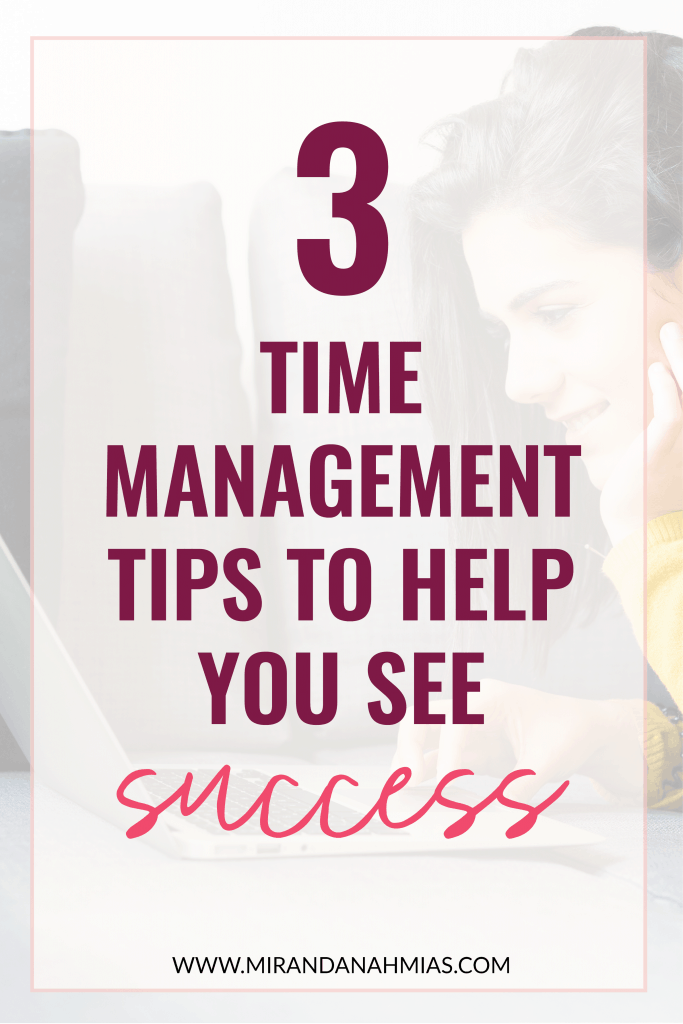 Overwhelmed and stressed out? Here are 3 time management tips that will change your biz and make you more successful! | Miranda Nahmias & Co. Systematic Marketing