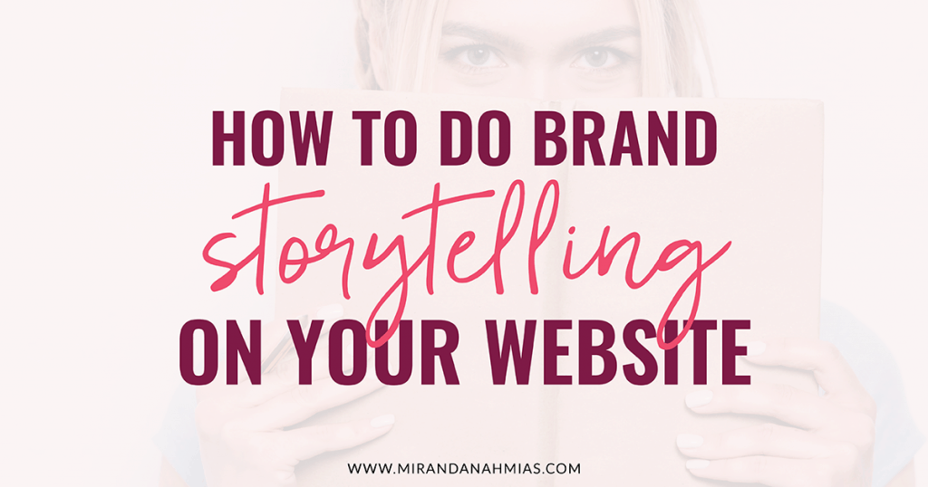 How to Do Brand Storytelling on Your Website // Miranda Nahmias