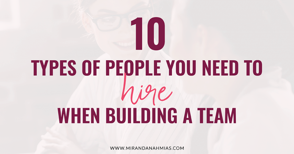 10-Types-of-People-You-Need-to-Hire-When-Building-a-Team-H
