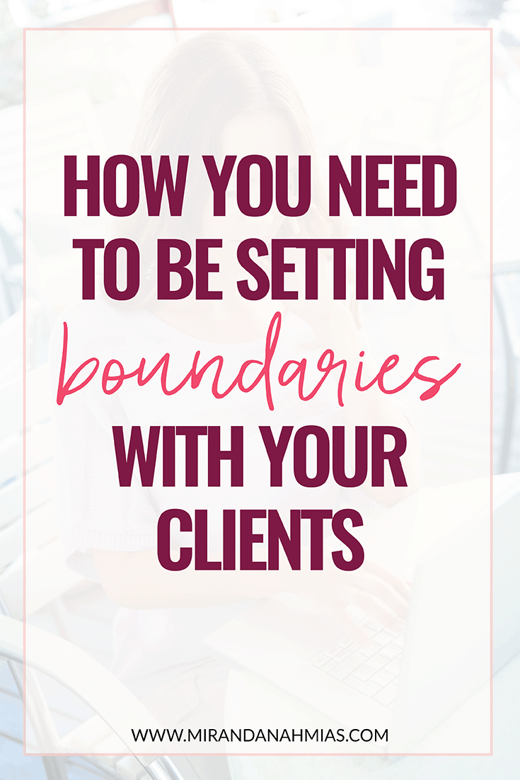 How You Need to be Setting Boundaries with Your Clients // Miranda Nahmias