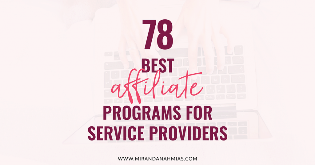 78 Best Affiliate Marketing Programs for Service Providers