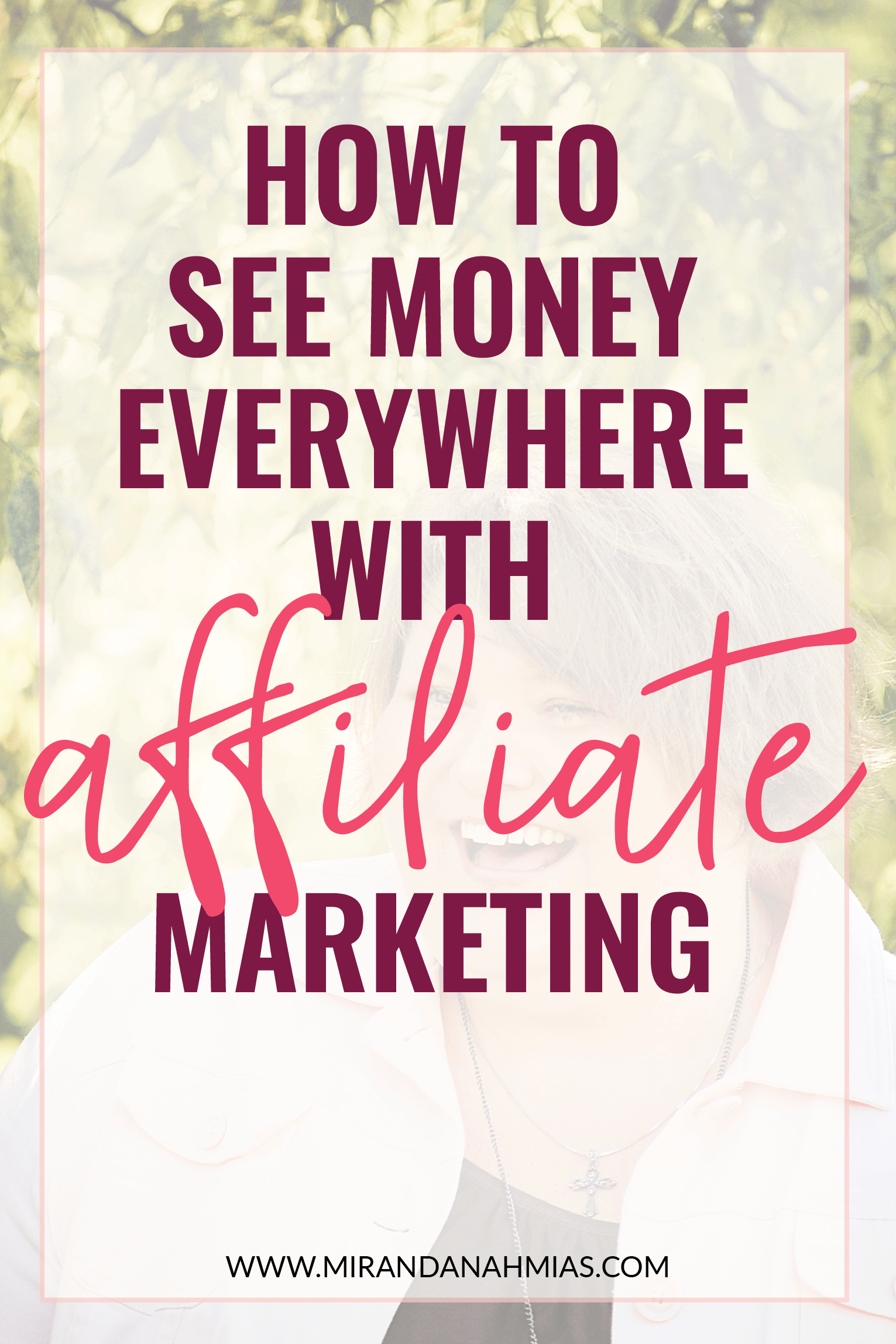 How to See Money Everywhere with Affiliate Marketing | Miranda Nahmias & Co. — Systematic Marketing for Female Service Providers