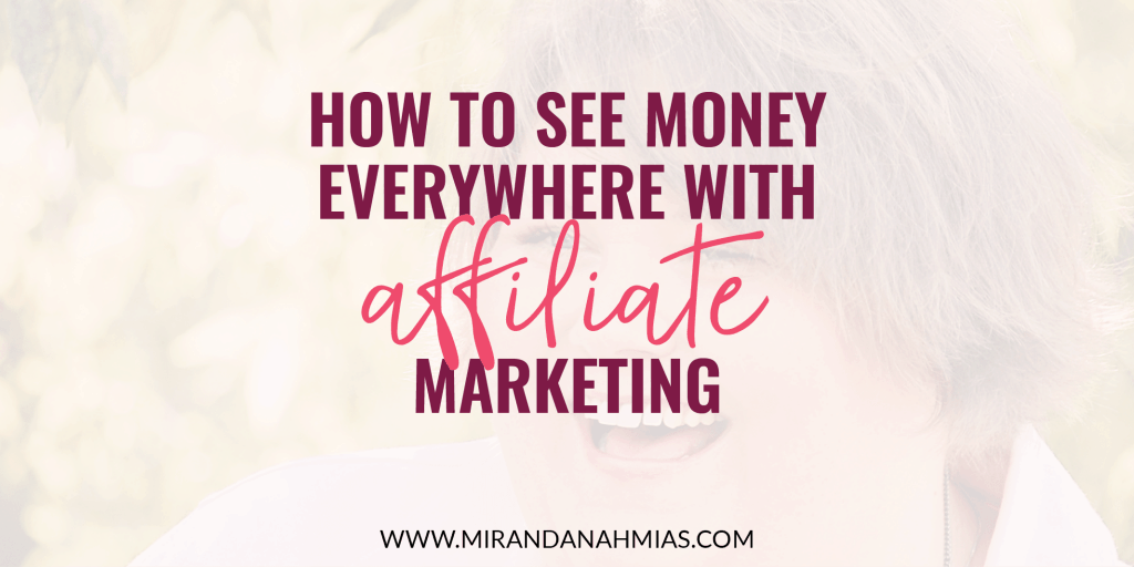 how-to-see-money-everywhere-with-affiliate-marketing-horizontal