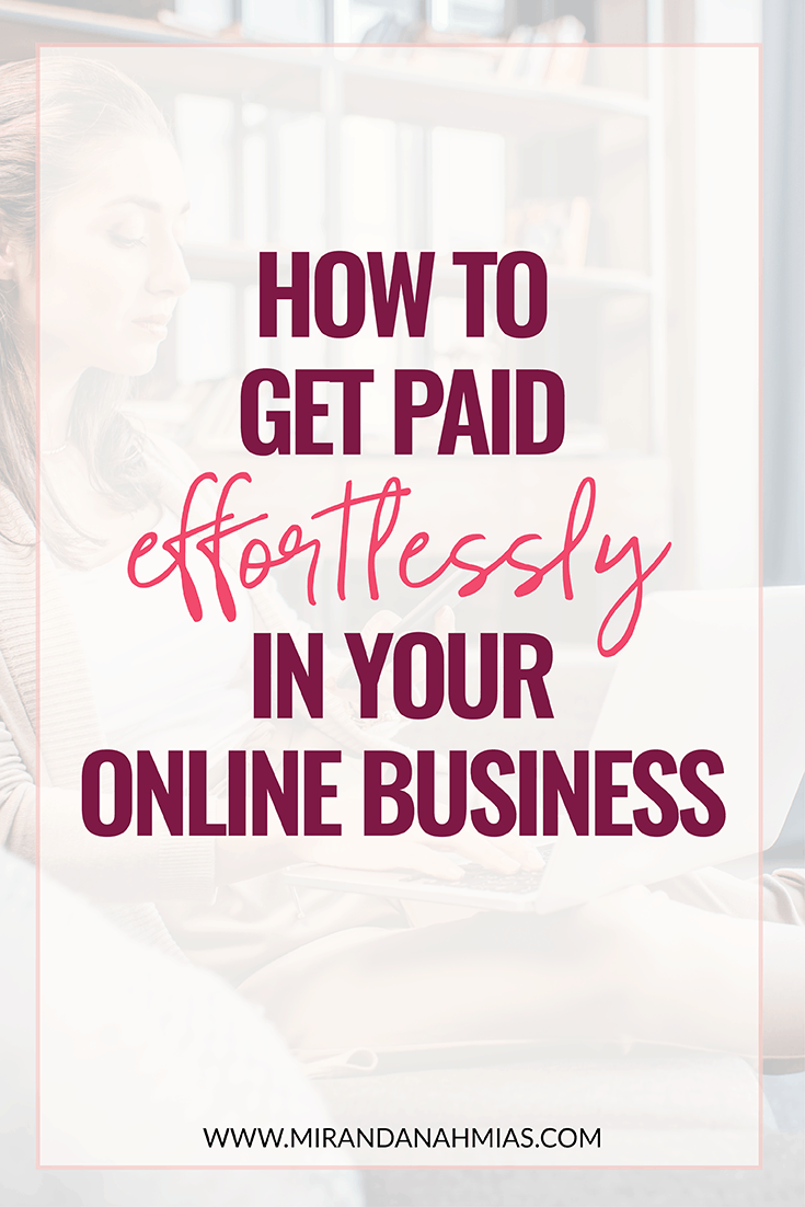 How to Get Paid Effortlessly in Your Online Business // Miranda Nahmias