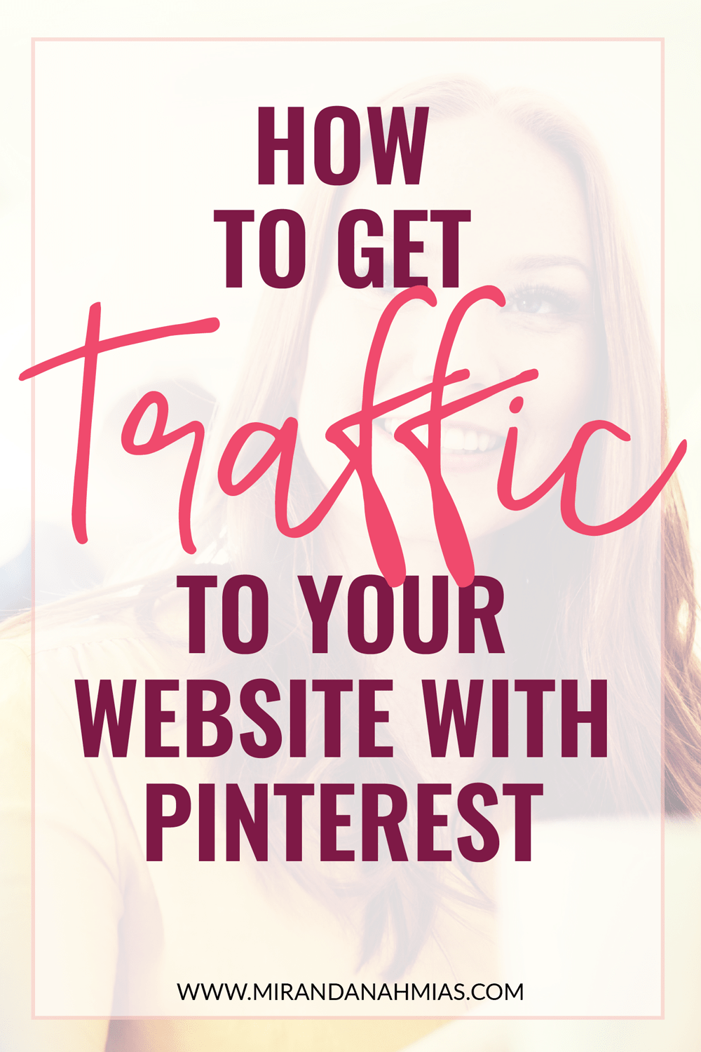 How to Get Traffic to Your Website with Pinterest | Miranda Nahmias & Co. — Systematic Marketing for Female Service Providers