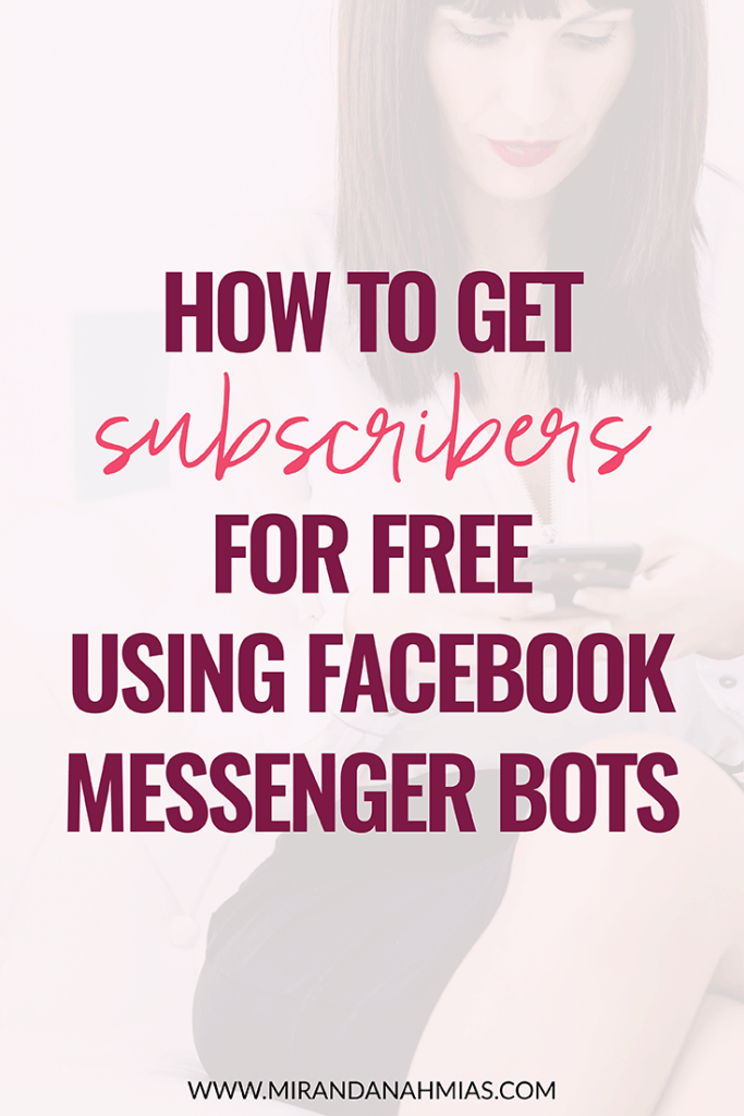 How To Get Subscribers For Free Using Facebook Messenger Bots // Miranda Nahmias