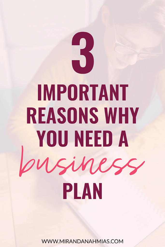 3 Important Reasons Why You Need A Business Plan // Miranda Nahmias