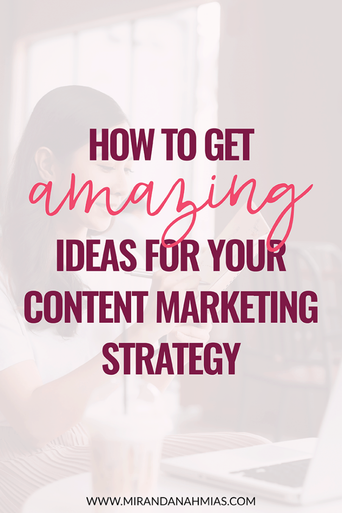 How to Get Amazing Ideas for Your Content Marketing Strategy | Miranda Nahmias & Co. Systematic Marketing Expert for Female Service Providers