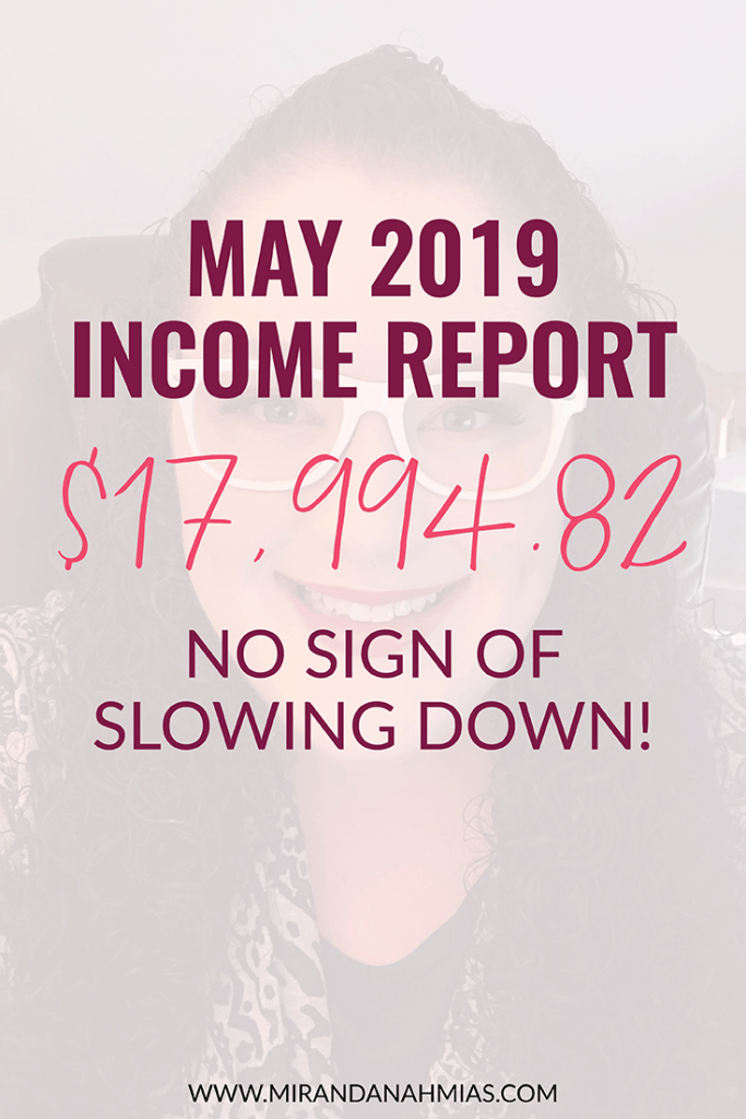 My May 2019 Income Report: No Sign of Slowing Down // Miranda Nahmias