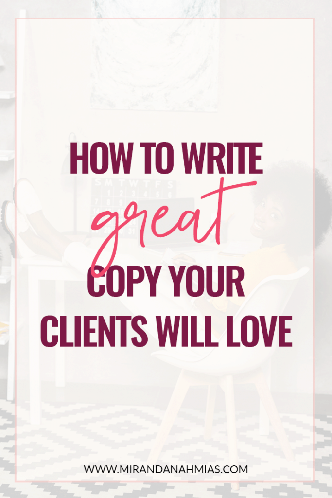 How to Write Great Copy Your Clients will Love // Miranda Nahmias