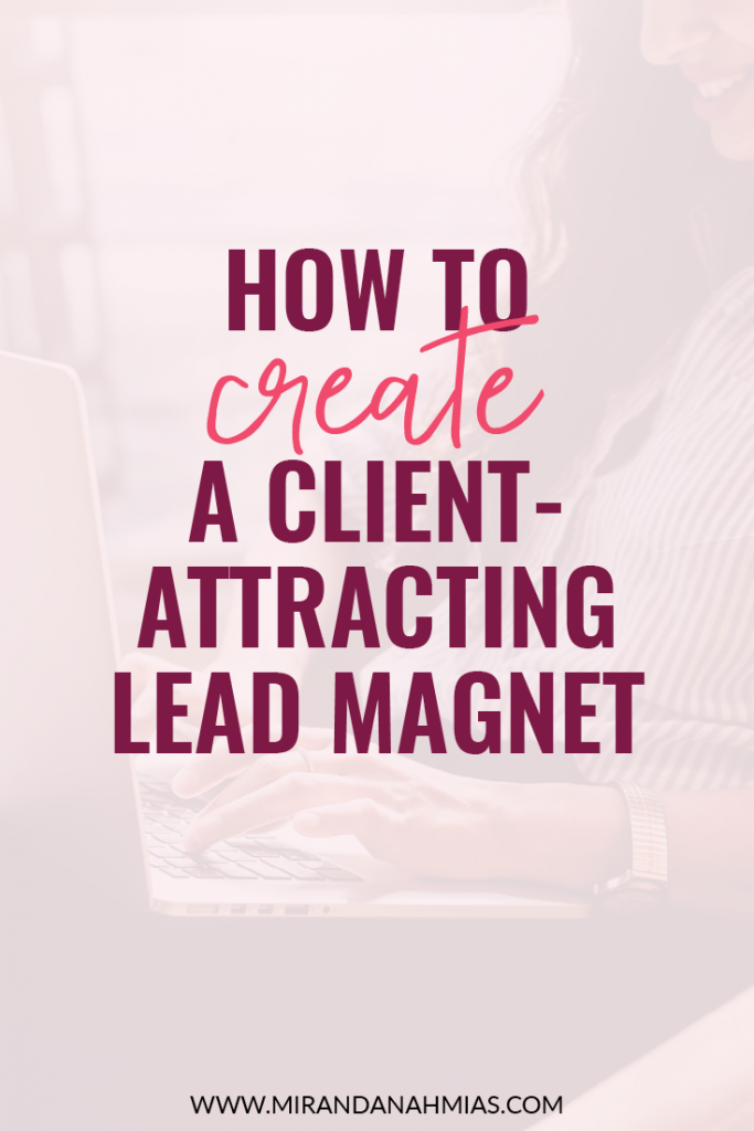 How to Create a Client-Attracting Lead Magnet | Miranda Nahmias & Co. Systematic Marketing for Service Providers