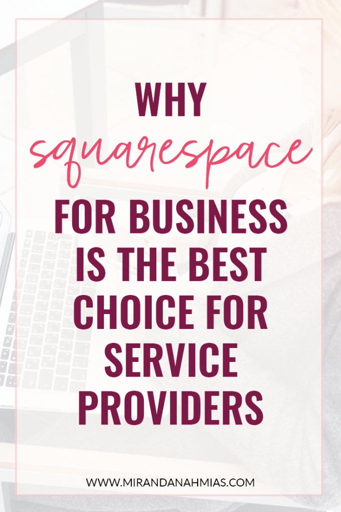 Why #Squarespace for #Business is the Best Choice for Service Providers | Miranda Nahmias & Co. Systematic #Marketing for Female Online Service Providers