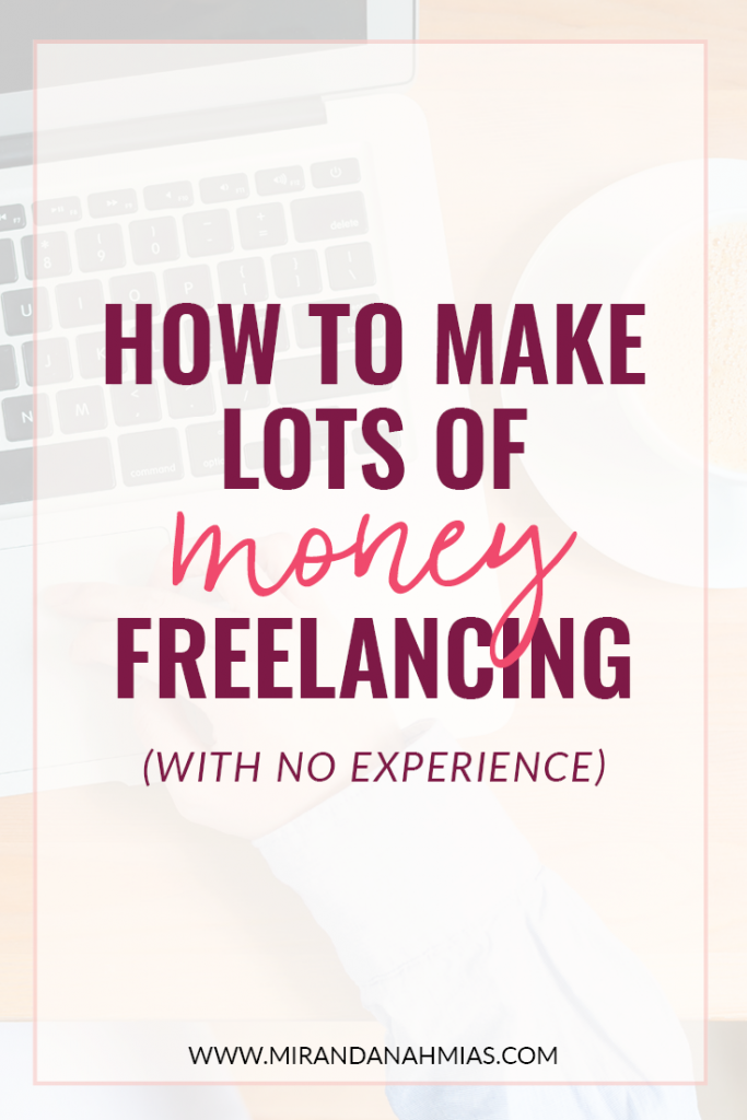 How to Make Lots of Money Freelancing | Miranda Nahmias & Co.