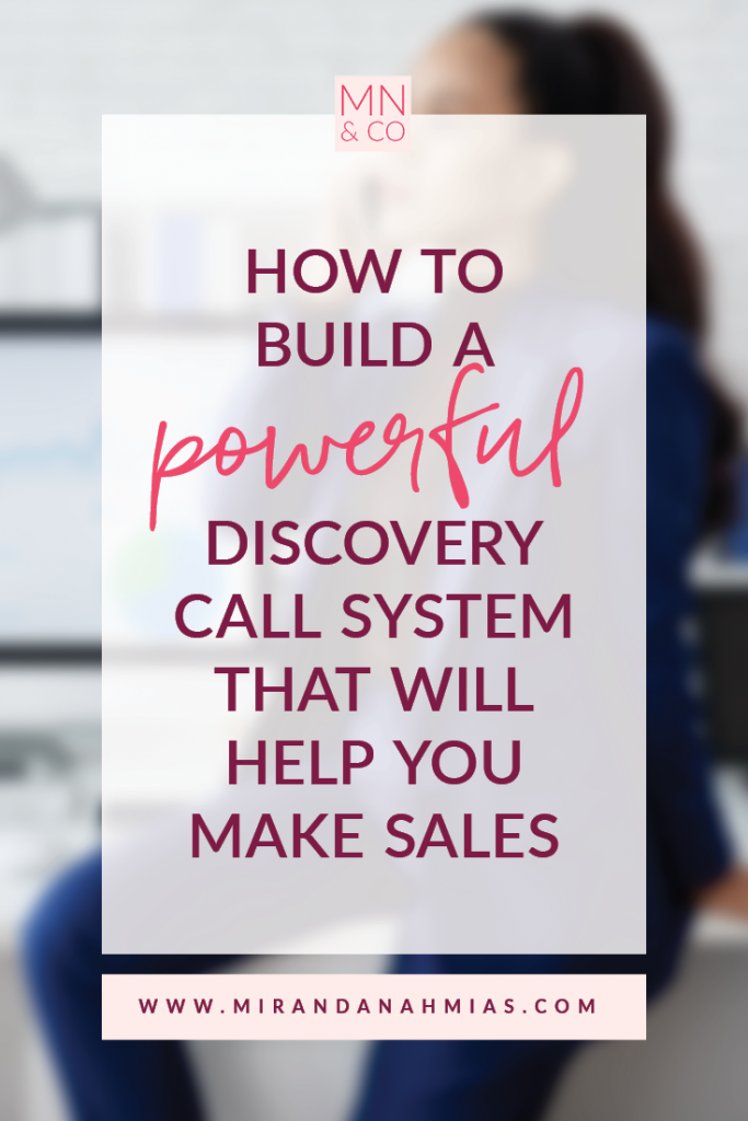How to Build a Powerful Discovery Call System That Will Help You Make Sales | Miranda Nahmias & Co. - The Systems Queen