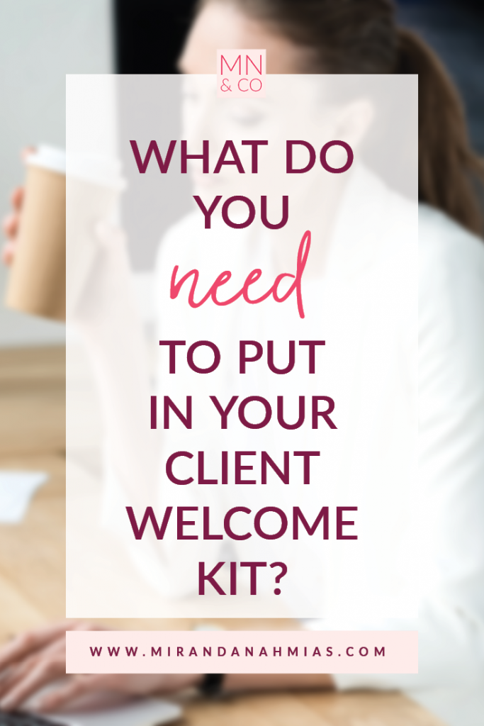 What Do You Need to Put in Your Client Welcome Kit? | Miranda Nahmias & Co. Systematic Marketing for Service Providers.