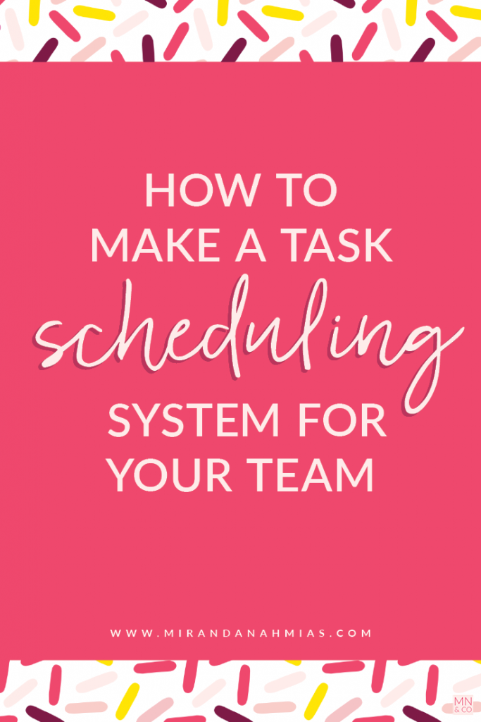 How to Make a Task Scheduling System for Your Team | Miranda Nahmias & Co. Systematic Marketing for Service Providers
