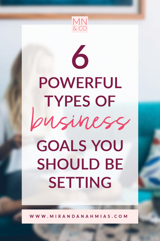 6 Powerful Types of Business Goals You Should Be Setting | Miranda Nahmias & Co. Systematic Marketing for Service Providers