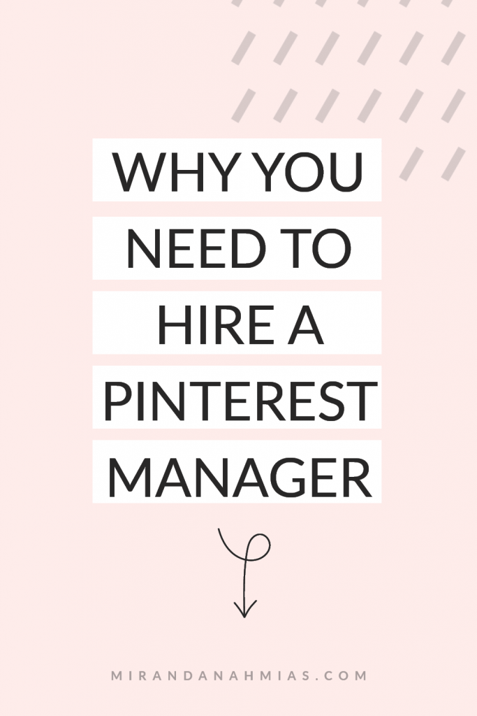 Why You Need To Hire a Pinterest Manager | Miranda Nahmias & Co. Systematic Marketing for Service Providers